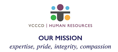VCCCD Human Resources - Our Mission.  Expertise, Pride, Integrity, Compassion.