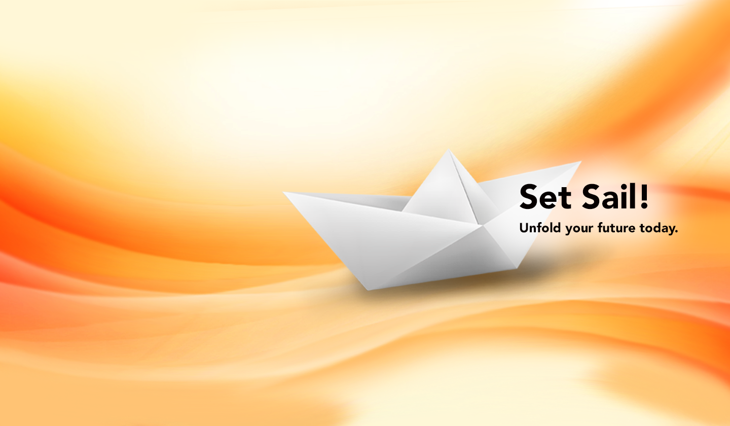 Graphic of an Origami Ship with text that reads Set Sail! unfold your future today.