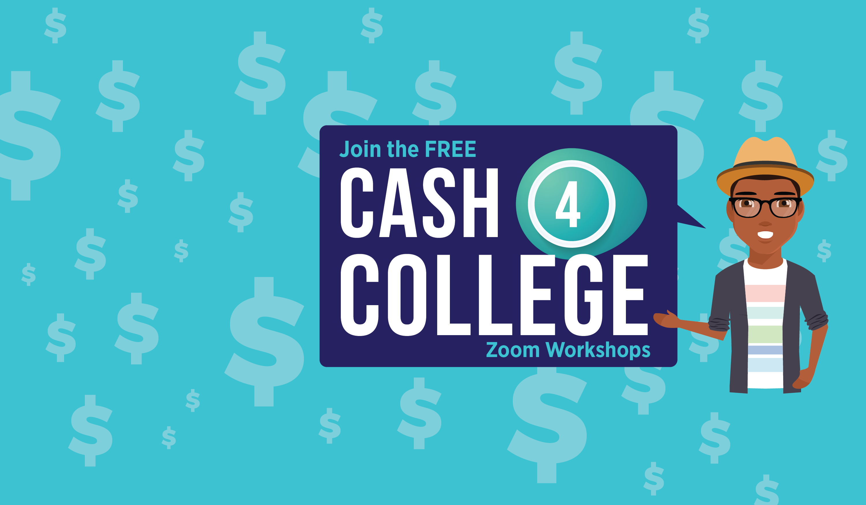 Join the Free Cash 4 College Zoom Workshops