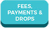 Fees, Payments & Drops