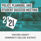 Policy, Planning, and Student Success Meeting, 20-21, Ventura County Community College District