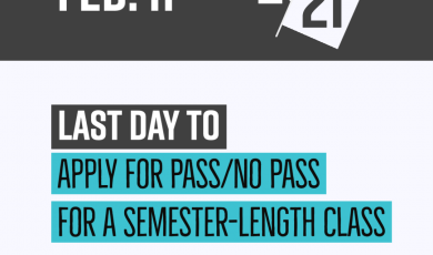 Graphic with college logos are the bottom and text that reads: Feb. 11 20/21 Last Day to Apply for Pass/No Pass for a Semester-Length Class Spring 2021