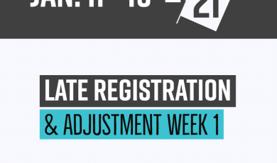 Graphic with college logos are the bottom and text that reads: Jan. 11 - 15 20/21 Late Registration and Adjustment Week 1 Spring 2021
